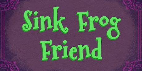 Sink Frog Friend - USC Premiere tickets