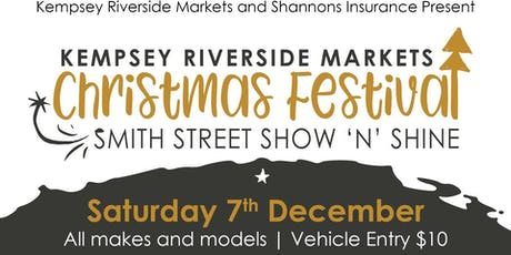 Kempsey Riverside Markets Christmas Festival Smith Street Show'n'Shine tickets