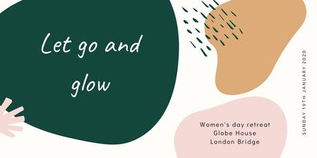 Let go and glow - A women's day retreat in the heart of London tickets