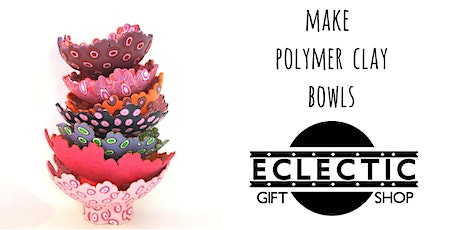 Make your own Polymer Clay Bowls (Adults) tickets