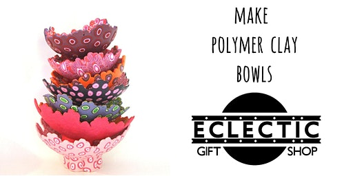 Make your own Polymer Clay Bowls (Adults)