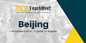 21CLTeachMeet Beijing - 5 November 2019