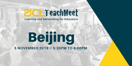21CLTeachMeet Beijing - 5 November 2019 billets