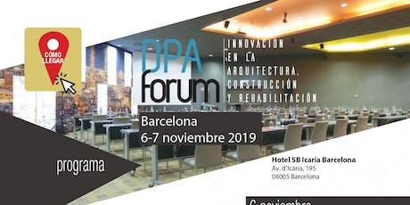 DPAForum BARCELONA: Foro de Innovación en la Construcción y Arquitectura tickets
