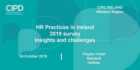 HR Practices in Ireland 2019 Survey- discussing insights and challenges - CIPD Ireland Western Region tickets