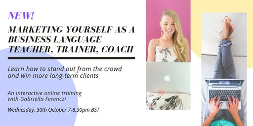 Marketing Yourself as a Business Language Teacher, Trainer and Coach