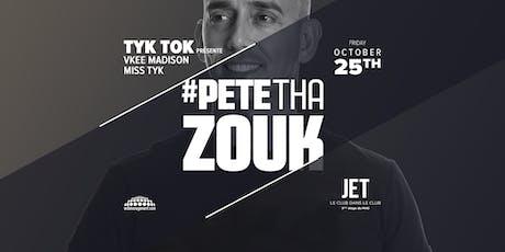 TYK TOK - PETE THA ZOUK (P) billets