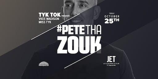 TYK TOK - PETE THA ZOUK (P)