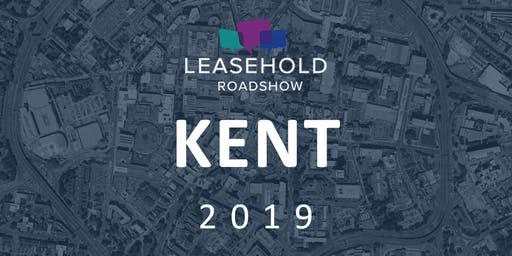 The Leasehold Roadshow Kent