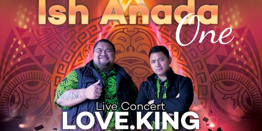 Ish Anada One - LOVE.KING Live Concert