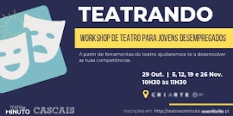 Teatrando - Workshop de teatro para jovens desempregados bilhetes