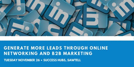 Generate More Leads Through Online Networking and B2B Marketing tickets