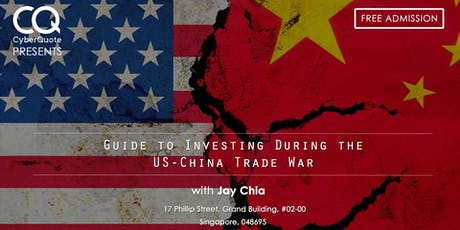 Guide To Investing During The US-China Trade War tickets
