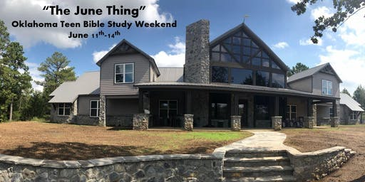 The June Thing: Teen Oklahoma Bible Study Weekend