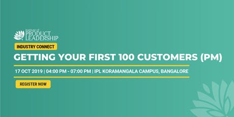 """Industry Connect: """"Getting your first 100 customers (PM)"""" tickets"""