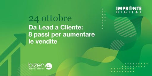 Da lead a cliente: 8 passi per aumentare le vendite