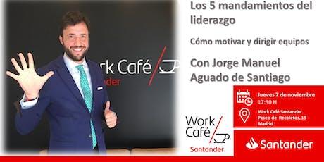 Los 5 mandamientos del liderazgo  con Jorge M. Aguado Santiago entradas