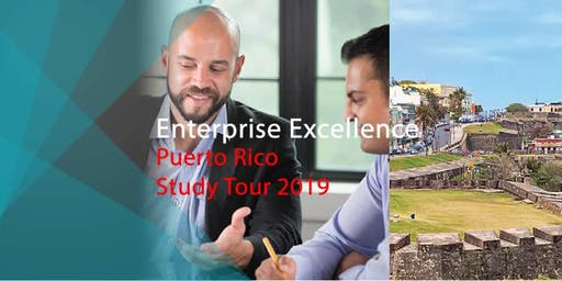 Enterprise Excellence – Puerto Rico Study Tour