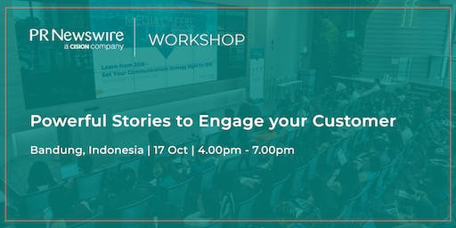 PR Newswire Workshop - Powerful Stories to Engage your Customer