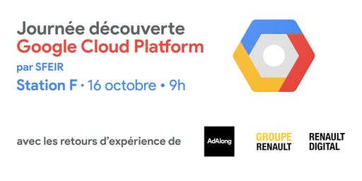 Google Cloud OnBoard @Station F - 16 octobre