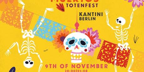 DIA DE LOS MUERTOS - TOTEN FEST Tickets