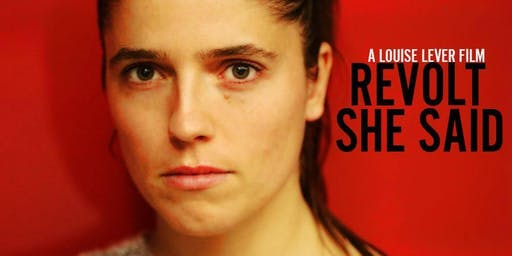 Revolt She Said - Sydney Premiere - Tue 29th October