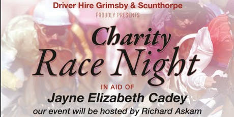 Grand Finale Charity Race Night in aid of Jayne Elizabeth Cadey tickets