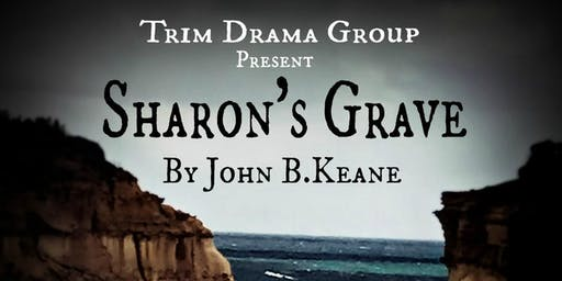 Trim Drama Group Present- Sharon's Grave