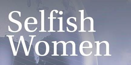 Selfish Women: A Lecture with Lisa Downing