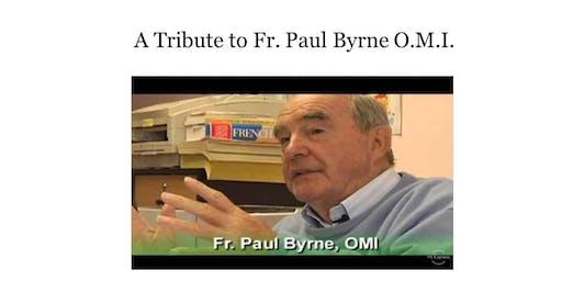 A Tribute to Fr. Paul Byrne O.M.I.