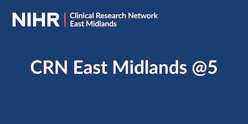 CRN East Midlands @5