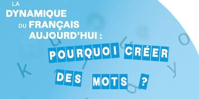 Loïc Depecker : « La dynamique du français aujourd'hui : pourquoi créer des mots »