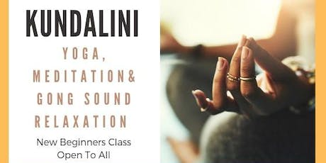 Beginners Kundalini Yoga & Meditation class with Gong Sound Relaxation  tickets