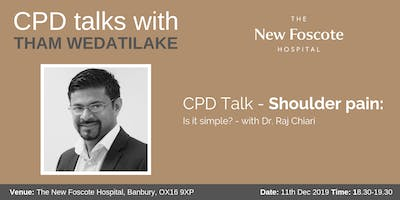 CPD Talk - Shoulder pain - Is it simple? - with Dr. Raj Chiari