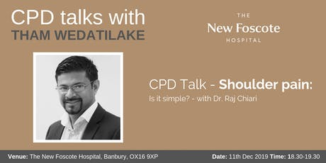 CPD Talk - Shoulder pain - Is it simple? - with Dr. Raj Chiari tickets