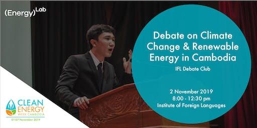 Debate on Climate Change & Renewable Energy in Cambodia - IFL Debate Club