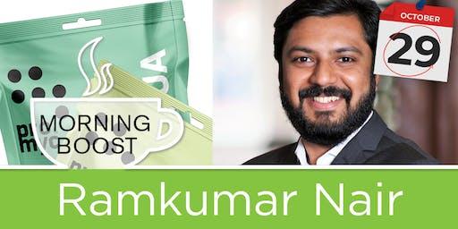 Morning Boost - Ramkumar Nair
