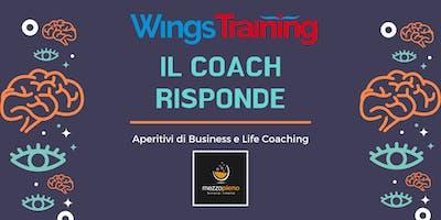 Il Coach Risponde - Aperitivi su Business e Life Coaching