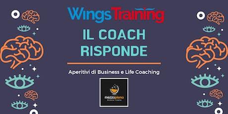 Il Coach Risponde - Aperitivi su Business e Life Coaching biglietti