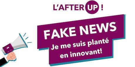 AfterUP - FAKE NEWS : Je me suis planté en innovant ! billets