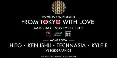Womb Tokyo Pres: From Tokyo with Love/ Hito, Ken Ishii, Technasia & Kyle E tickets