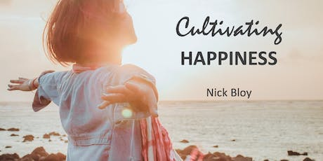 Cultivating Greater Happiness | with Nick Bloy tickets