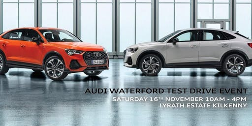 Audi Waterford Test Drive Event Saturday 16th November | Lyrath Estate