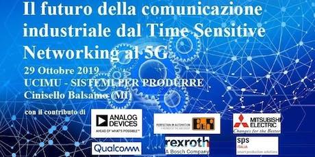 Il futuro della comunicazione industriale dal TSN al 5G biglietti