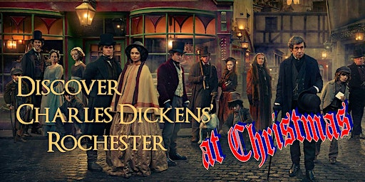 Charles Dickens Rochester AT CHRISTMAS! A guided walking tour.