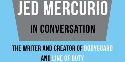 Jed Mercurio: In Conversation