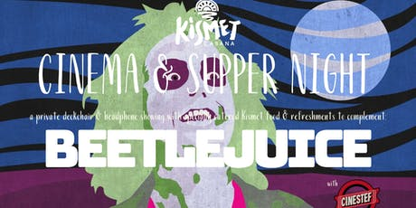 Kismet Cinema & Supper Night - BEETLEJUICE tickets