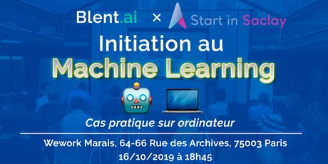 Initiation au Machine Learning, Cas pratiques, Start in Saclay x Blent.ai billets