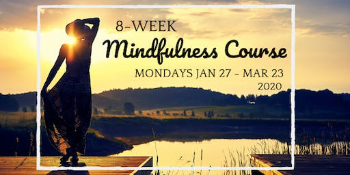 8 -Week Mindfulness Course