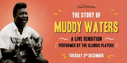 The Story of Muddy Waters: A Live Rendition
